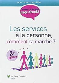 Les services à la personne - Comment ça marche ? par N. Lesellier