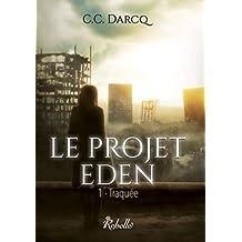 Le projet Eden: 1 - Traquée