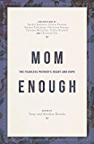 Mom Enough: The Fearless Mother's Heart and Hope (English Edition)