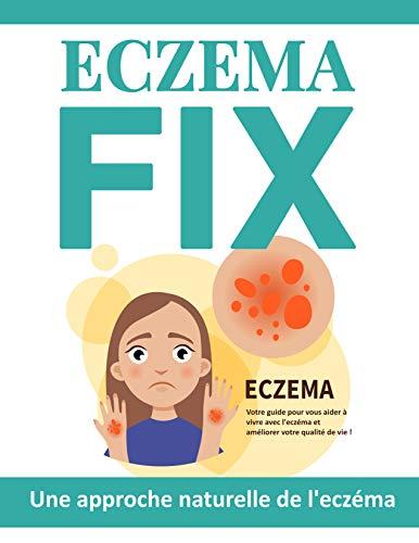 Eczéma Fix: Améliorer sa vie naturellement
