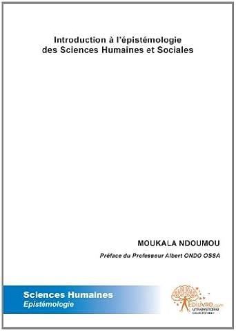 Epistemologie Des Sciences Sociales - Introduction à l'épistémologie des Sciences Humaines et