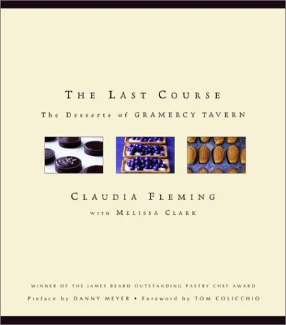 The Last Course: The Desserts of Gramercy Tavern