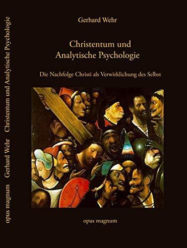 Christentum und Analytische Psychologie: Die Nachfolge Christi als Verwirklichung des Selbst