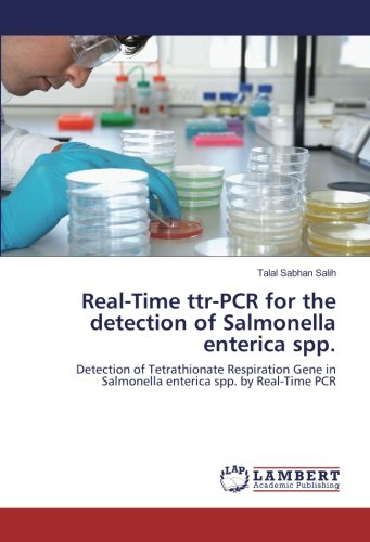 Real-Time ttr-PCR for the detection of Salmonella enterica spp.: Detection of Tetrathionate Respiration Gene in Salmonella enterica spp. by Real-Time PCR