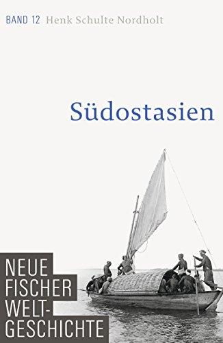 Neue Fischer Weltgeschichte. Band 12: Südostasien