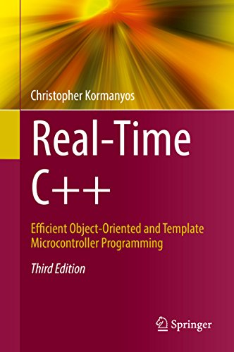 Real-Time C++: Efficient Object-Oriented and Template Microcontroller Programming (English Edition)