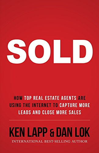 SOLD: How Top Real Estate Agents Are Using The Internet To Capture More Leads And Close More Sales