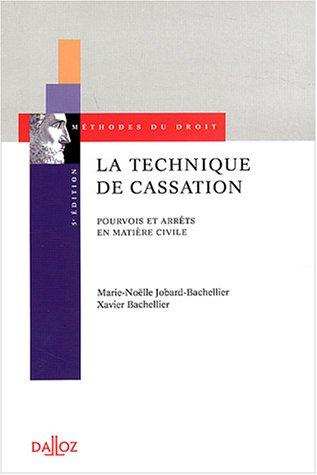La technique de cassation : Pourvois et arrêts en matière civile par Marie-Noëlle Jobard-Bachellier