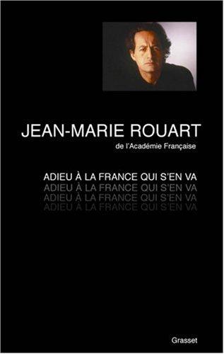Adieu à la France qui s'en va par Jean-Marie Rouart