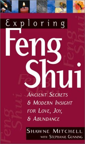 Exploring Feng Shui: 1st Edition: Ancient Secrets and Modern Insights for Love, Joy and Abundance (Exploring Series) by Shawne Mitchell (2002-01-02) par Shawne Mitchell