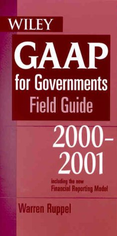 Wiley GAAP for Governments: Field Guide (Wiley Gaap for Governments Field Guide) PDF Books