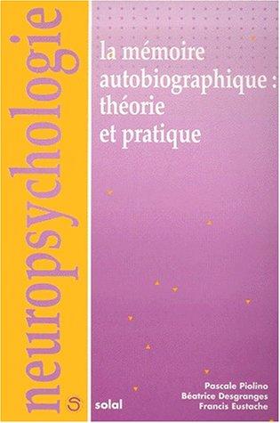 La mémoire autobiographique : théorie et pratique