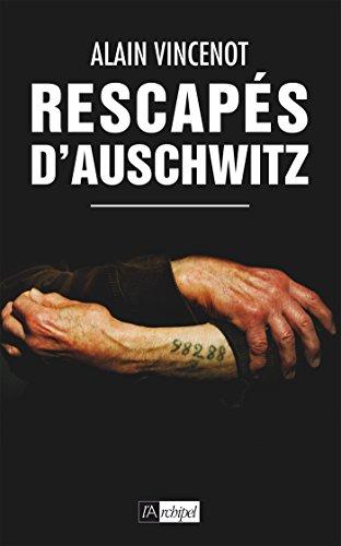 Rescapés d'Auschwitz: ils témoignent par Alain Vincenot