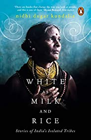 White as Milk and Rice: Stories of India's isolated tr