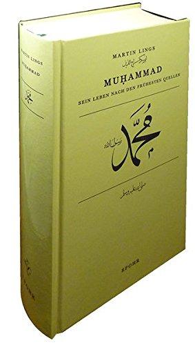 Muhammad: Sein Leben nach den frühesten Quellen