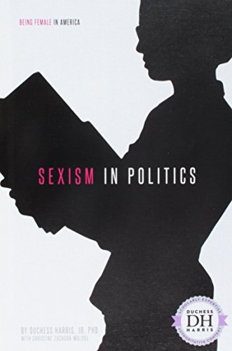 Sexism in Politics (Being Female in America) 8310 Serie