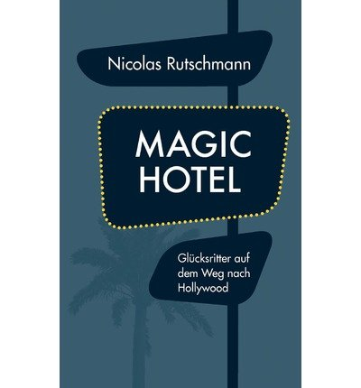 [ MAGIC HOTEL (GERMAN) ] BY Rutschmann, Nicolas ( Author ) [ 2011 ] Paperback