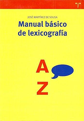 Manual básico de lexicografía (Biblioteconomía y Administración Cultural) por José Martínez de Sousa