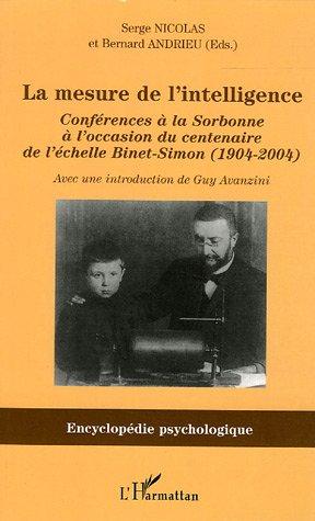La mesure de l'intelligence (1904-2004) : Conférences à la Sorbonne à l'occasion du centenaire de l'échelle Binet-Simon