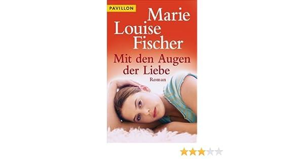 Mit den Augen der Liebe: Amazon.de: Marie Louise Fischer: Bücher