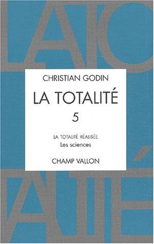 La Totalit ralise, tome V : Les Sciences