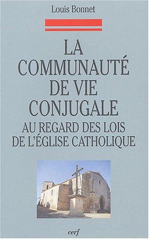 La communauté de vie conjugale au regard des lois de l'Eglise catholique : Les étapes d'une évolution, du Code de 1917 au concile Vatican II et au Code de 1983
