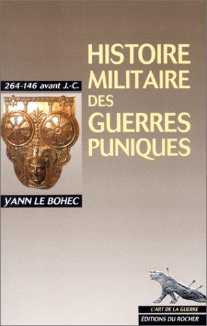 Histoire militaire des guerres puniques, 264-146 avant J.-C. par Yann Le Bohec