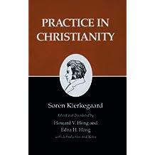 Kierkegaard's Writings, XX, Volume 20: Practice in Christianity: Practice in Christianity