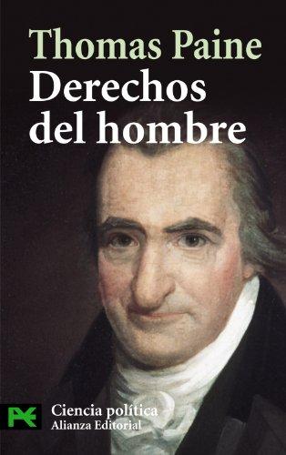 Derechos del hombre: Respuesta al ataque realizado por el Sr. Burke contra la Revolución Francesa (El Libro De Bolsillo - Ciencias Sociales)