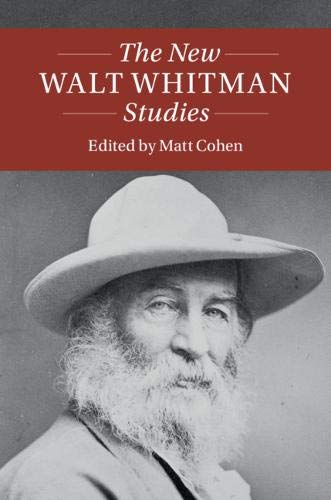 The New Walt Whitman Studies (Twenty-First-Century Critical Revisions)