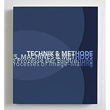 TECHNIK & METHODE: Künstlerische Prozesse der Bildfindung