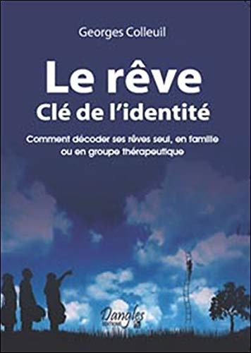 Rêve, clé de l'identité par Georges Colleuil