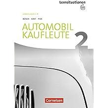 Automobilkaufleute - Neubearbeitung / Band 2: Lernfelder 5-8 - Arbeitsbuch mit englischen Lernsituationen