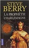 La prophétie Charlemagne de Steve BERRY ,Diniz GHALOS par Berry
