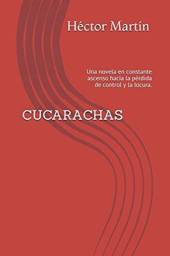 cucarachas-una-novela-en-constante-ascenso-hacia-la-perdida-de-control-y-la-locura