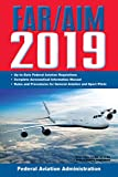 FAR/AIM 2019: Up-to-Date FAA Regulations / Aeronautical Information Manual (FAR/AIM F...