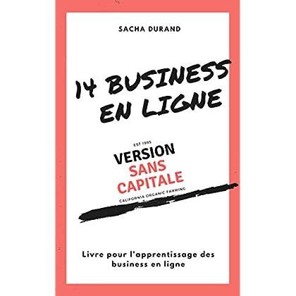14 Business en ligne VERSION  ' sans capitale' : Apprendre a générer des revenus passifs & actifs sans capitale de départ