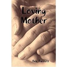 Loving Mother Burnett, Ann ( Author ) Aug-01-2008 Paperback