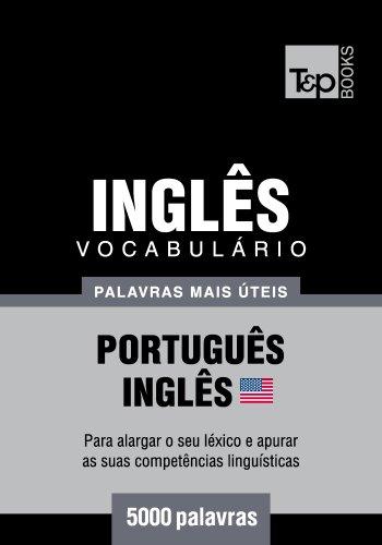 Vocabulário Português-Inglês americano - 5000 palavras mais úteis (Portuguese Edition)