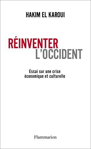 Réinventer l'Occident: Essai sur une crise economique et culturelle