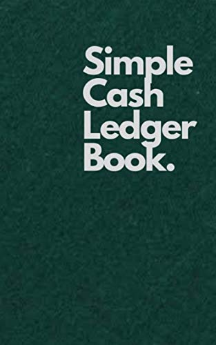 Simple Cash Ledger Book.: Green (English Edition) (Journal Notebook Kleines)