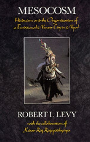 Mesocosm: Hinduism and the Organization of a Traditional Newar City in Nepal by Robert I. Levy (1991-05-02)