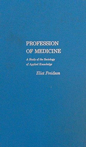 DM Profession of Medicine par Freidson Eliot