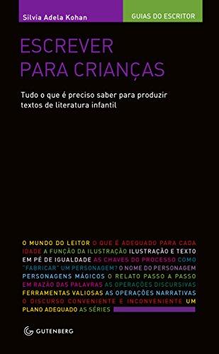 Escrever para crianças: Tudo o que é preciso saber para produzir textos de literatura infantil (Portuguese Edition) por Silvia Adela Kohan