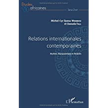 Relations internationales contemporaines: Mythes, Manipulations Et Réalités