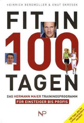 Preisvergleich Produktbild Fit in 100 Tagen. Das Hermann Maier Trainingsprogramm für Einsteiger bis Profis