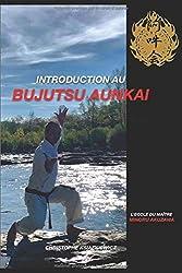 Introduction au Bujutsu Aunkai: L'école du Maître Minoru Akuzawa
