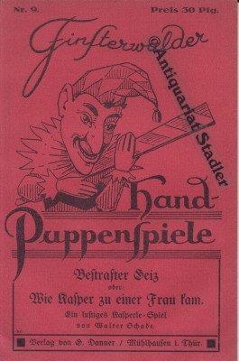 Bestrafter Geiz oder: Wie Kasper zu einer Frau kam. Ein lustiges Kasperle-Spiel.