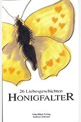 Honigfalter: 26 Liebes-Geschichten Taschenbuch