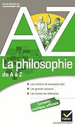 La philosophie de A à Z: Auteurs, oeuvres et notions philosophiques